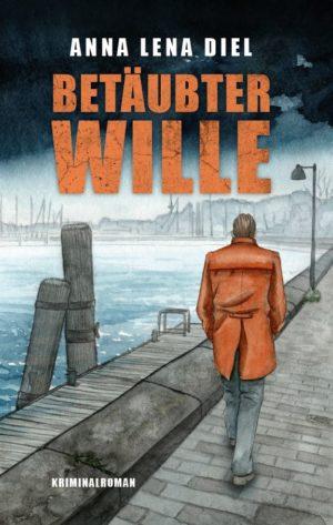 Betäubter Wille (Arthur Morgenroth 1): Kriminalroman